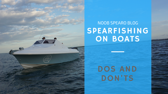 Spearfishing on Boats | Dos and Don'ts
