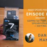 NSP:106 Daniel Mann | GoPro Settings for Spearfishing + Editing Tips