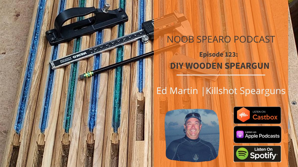 DIY Wooden Speargun with Ed Martin from Killshot Spearguns