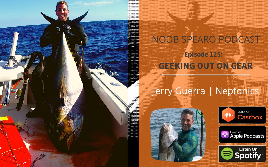 NSP:125 Jerry Guerra Neptonics Madman | Geeking out on Gear
