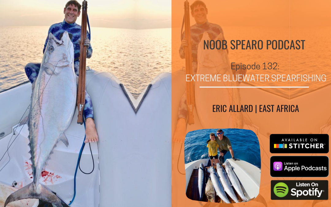 NSP:132 Eric Allard Extreme Bluewater Spearfishing | East Africa