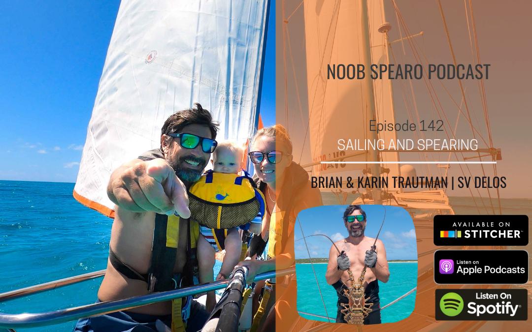 NSP:142 SV Delos Sailing and Spearing | Brian and Karin Trautman