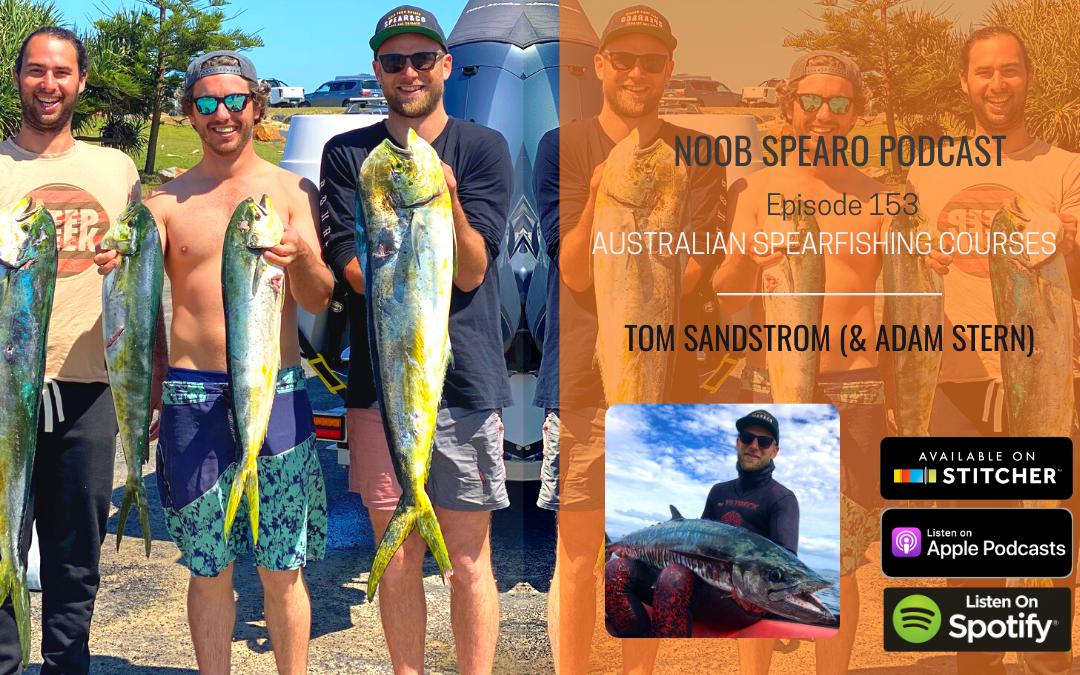 NSP:153 Tom Sandstrom & Adam Stern | Australian Spearfishing Courses