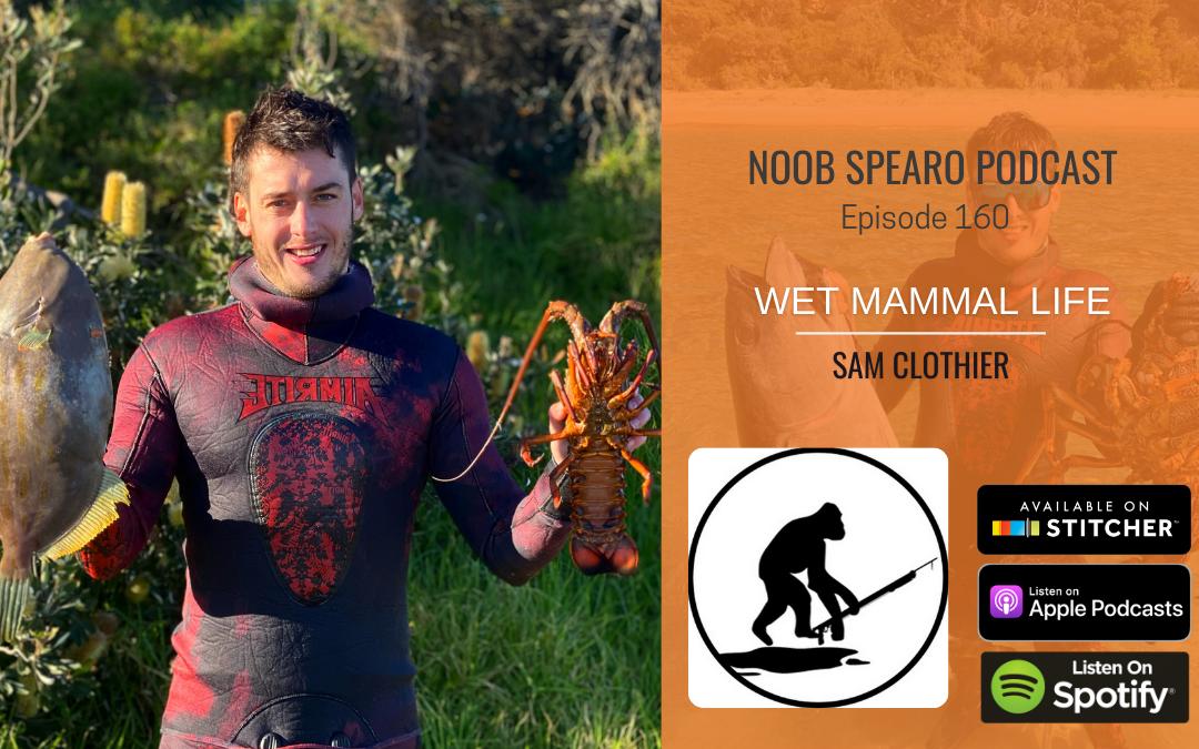 NSP:160 Sam Clothier – Wet Mammal Life