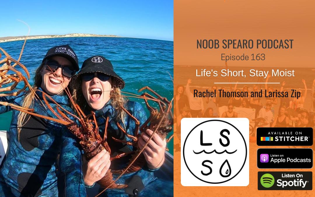 NSP:163 Rachel Thomson and Larissa Zip | Life's Short, Stay Moist